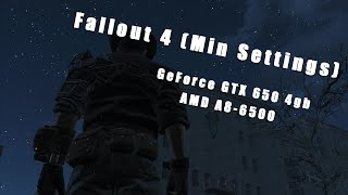 Fallout 4 Min Settings FPS TEST NVIDIA GeForce GTX 650, 4gb, AMD A8-6500