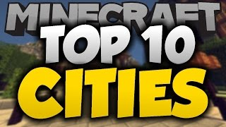 TOP 10 Minecraft Cities of ALL-TIME - 2015 - Best Minecraft City Builds (1.8.8)