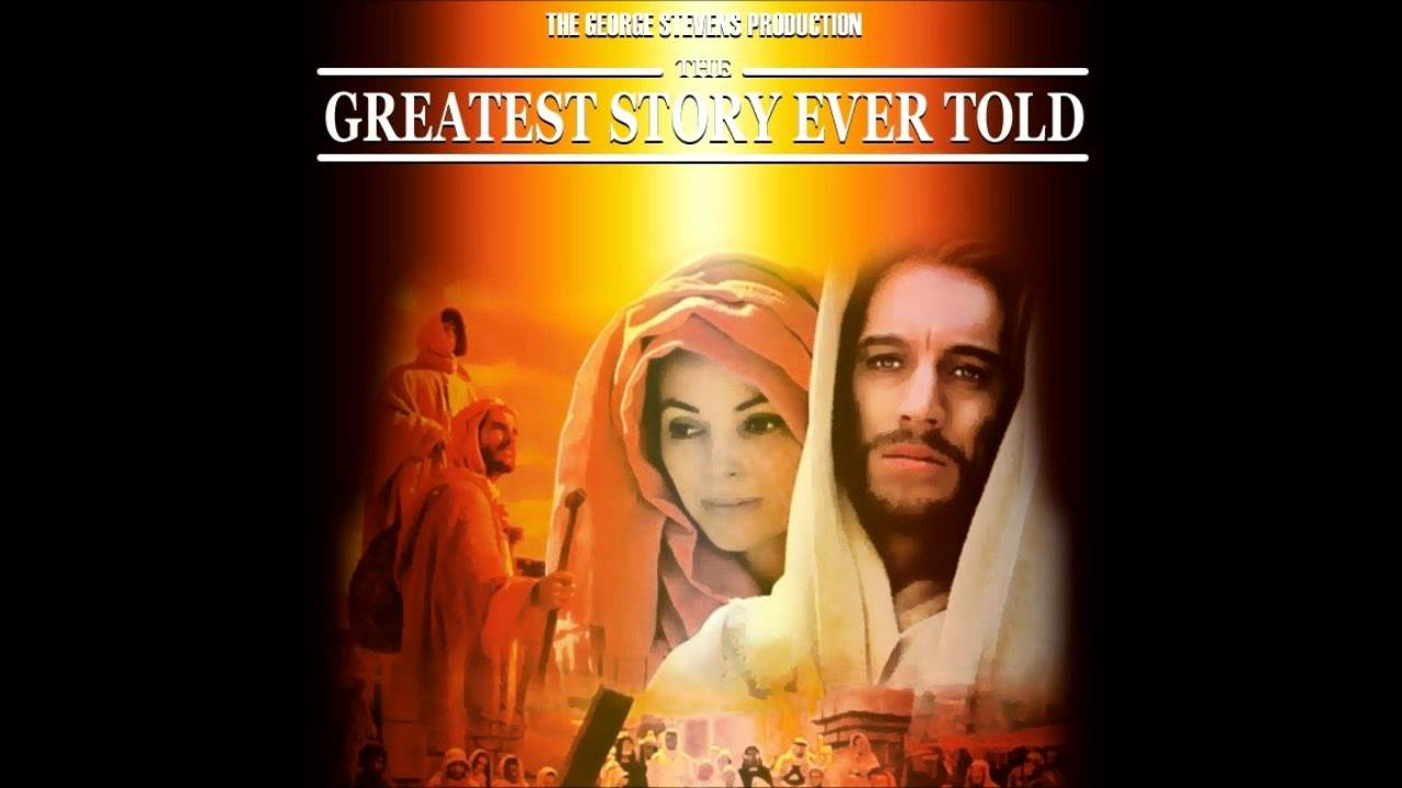 The Greatest Story Ever Told Soundtrack HD - Jesus of ...
