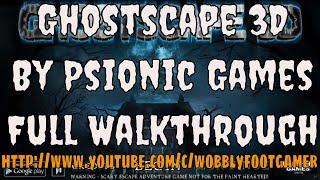 Ghostscape 3D by Psionic Games Full Walkthrough | wobbly