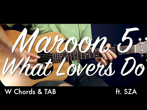 Maroon 5 - What Lovers Do Guitar Tutorial Lesson w TAB / Guitar Cover How To What Lovers Do chords