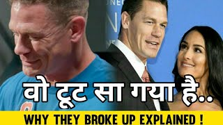 John cena Broken After His Break up With Nikki bella ! Why they broke up real reason explained ?
