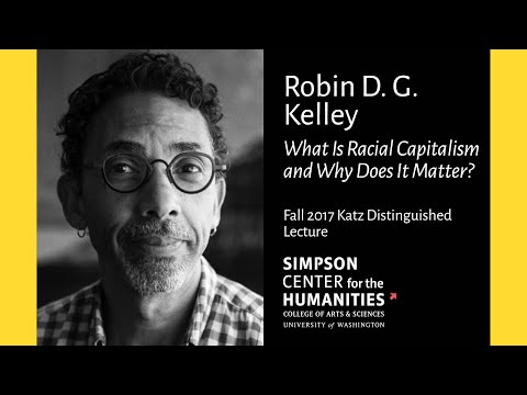 Robin D. G. Kelley: What Is Racial Capitalism and Why Does It Matter?