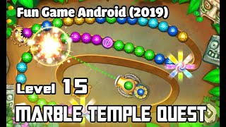 Marble - Temple Quest Gameplay [Level 15]: Best Marble shooter mobile game  (2019)