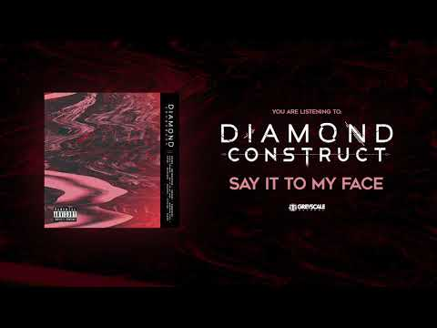 Diamond Construct - Say It To My Face Mp3