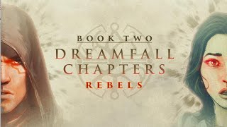 Dreamfall Chapters [Book Two: Rebels] - The Story [Movie]
