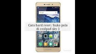 CARA HARD RESET/LUPA BUKA POLA DI HP COOLPAD SKY 3. FANCY PRO. FANCY 3. POWER.