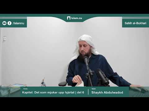 Sahih al-Bukhari | Kapitlet: Det som mjukar upp hjärtat | del 6