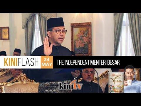 KiniFlash - 24 May: The Independent Menteri Besar