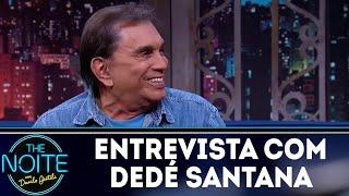 Entrevista com Dedé Santana   The Noite (15/03/18)