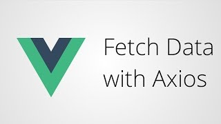 Vue.js with axios: Fetching External Data Using AJAX