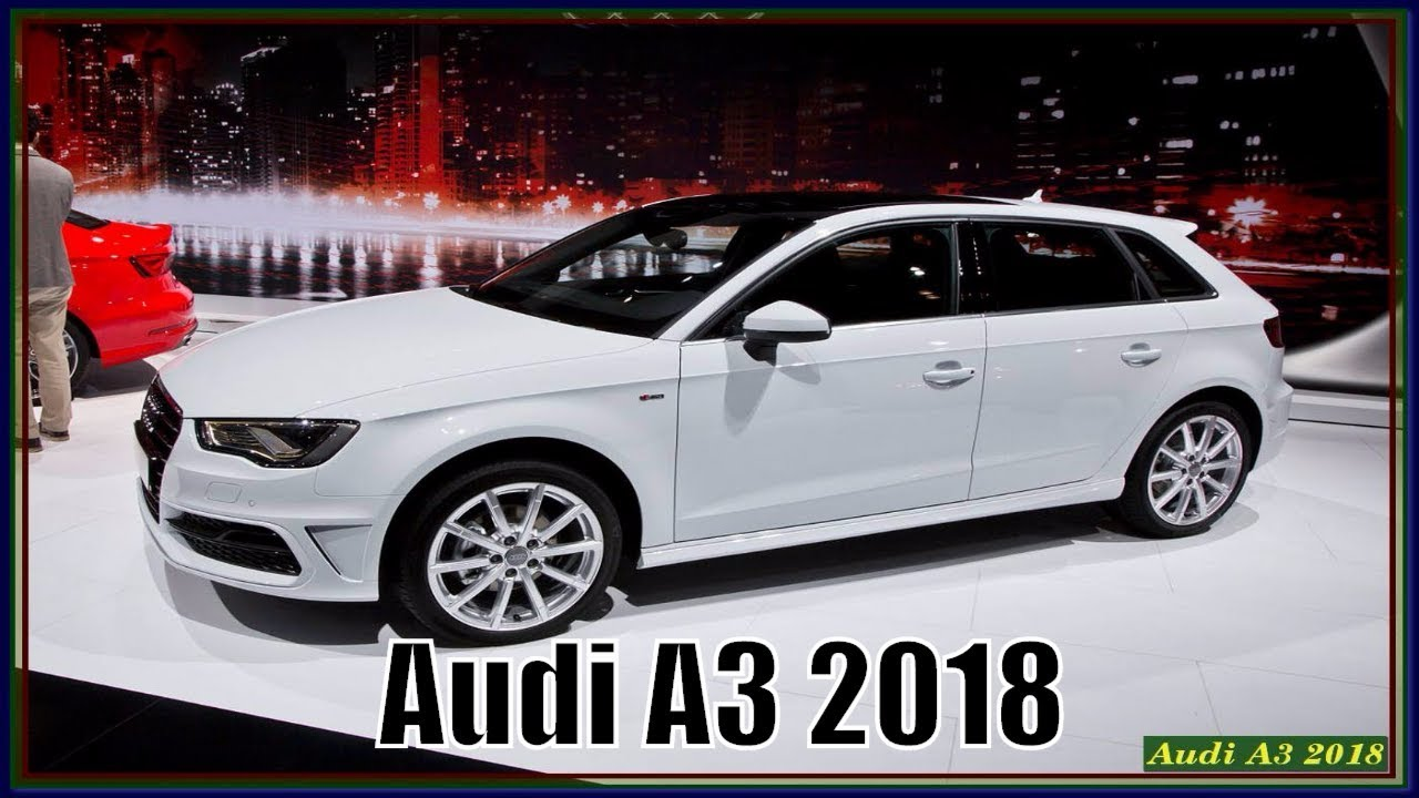 new audi a3 2018 sedan review specs interior exterior youtube. Black Bedroom Furniture Sets. Home Design Ideas