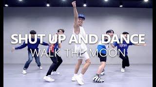 WALK THE MOON - SHUT UP AND DANCE / Choreography . Seung Jae