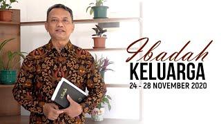 Ibadah Keluarga 24 - 28 November 2020