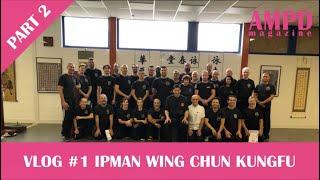 VLOG #1 (Part 2) Ipman Wing Chun Kungfu seminar
