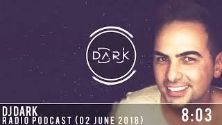 Dj Dark Radio Podcast (02 June 2018)