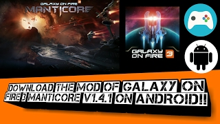 How to download and install the mod of Galaxy on fire 3 Manticore v1.4.1 on any android device!!