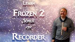 Play Frozen 2 Songs on Recorder (Intro Song) Na Na Hey