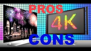 pros and cons of 4k tv s
