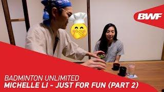 Badminton Unlimited 2020 | Michelle Li - JUST FOR FUN (PART TWO) | BWF 2020