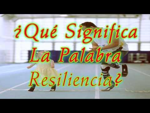 ¿Qué Significa La Palabra Resiliencia?