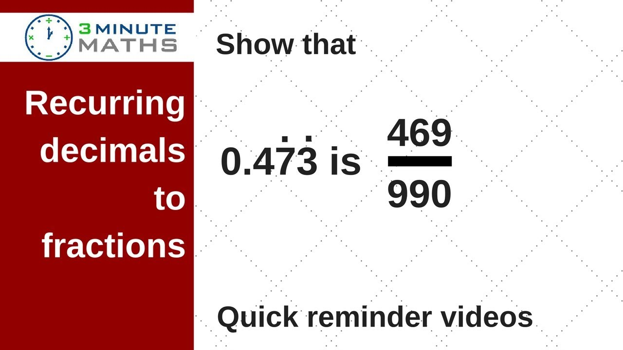 How To Convert A Recurring Decimal To A Large Fraction Gcse Mathematics 7
