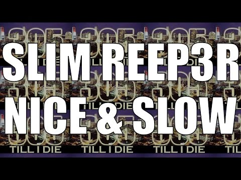 SLIM REEP3R - (FAST) NICE AND SLOW + DL