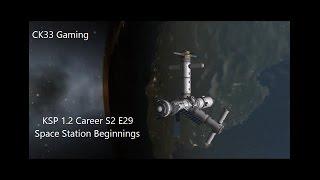 ksp 1 2 career s2 e29 space station beginnings