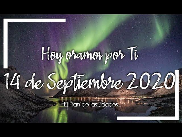 HOY ORAMOS POR TI | SEPTIEMBRE 14 de 2020 | Oración Devocional por paz entre los hermanos