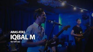 Download lagu Iqbal M. - Kesatuan (#arasATAS) ✔