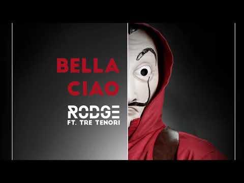 Rodge ft Tre Tenori - Bella Ciao (2018)