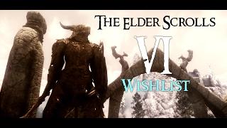 The ELDER SCROLLS VI Wishlist - TES Formula 10