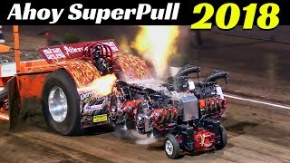 Tractor Pulling 2018 - Unlimiteds Class - Ahoy European SuperPull Highlights - Flames & Pure Sound!