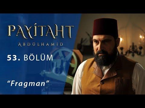 Payitaht Abdülhamid 53.Bölüm Fragman