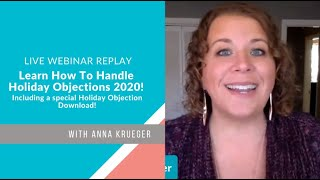 Learn How To Handle Holiday Objections 2020!