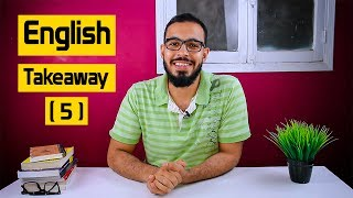 الحلقه ( 5 ) English Takeaway