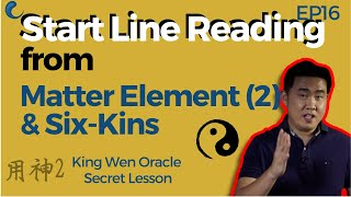 1st line to read in I Ching | Matter Element | EP16 King Wen Lesson | Wen Wang Gua | AK Guru