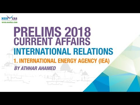INTERNATIONAL ENERGY AGENCY (IEA)| UPSC (CIVIL SERVICES PRELIMS 2018) | CURRENT AFFAIRS | NEO IAS