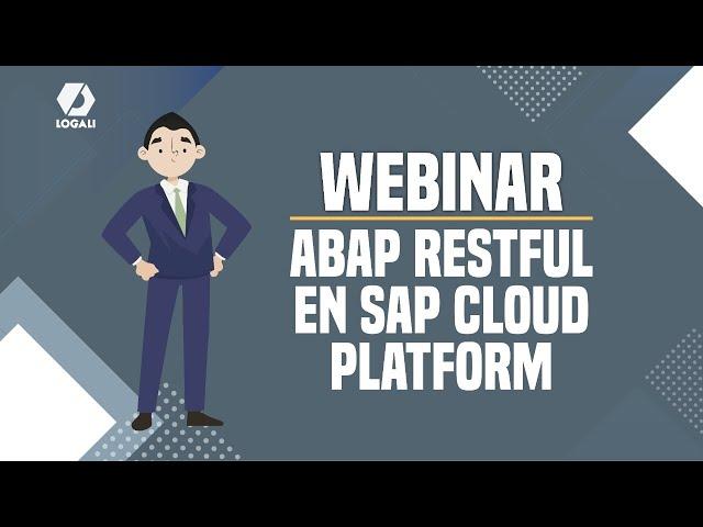 Webinar SCP - ABAP RESTful en SAP Cloud Platform