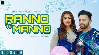 Ranno Te Manno | Shaivi Singh | New Punjabi Song | Latest Punjabi Songs 2019
