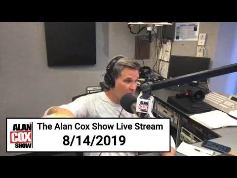 The Alan Cox Show - The Alan Cox Show Live Stream (8/14/2019)