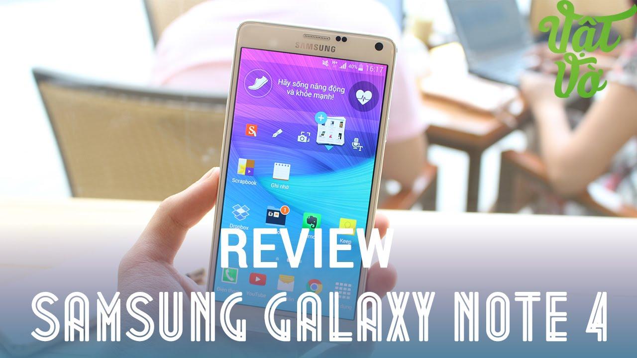 [Review dạo] Review Samsung Galaxy Note 4 – Mở ra chương mới cho dòng Galaxy