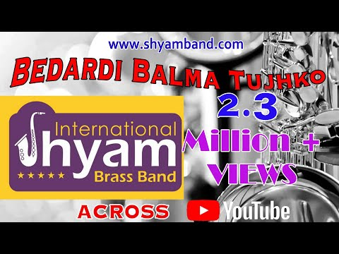 Bedardi Balma Tujhko By Internatioanl Shyam Brass Band | THE BEST YOUTUBE SONG | Arzoo Movie Song |
