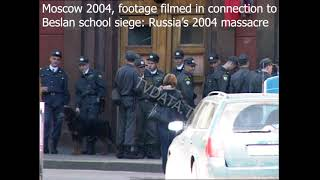 Moscow Streets Filmed In 2004, Connection To Beslan School Siege Russia's 2004 Massacre