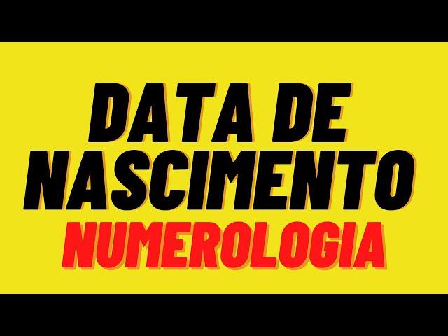 Numerologia da sua DATA DE NASCIMENTO