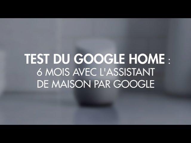 Test Du Google Home   Mois Avec LAssistant De Maison Qui Vient De