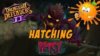 Dungeon Defenders 2 Pets - Hatching Betsy!