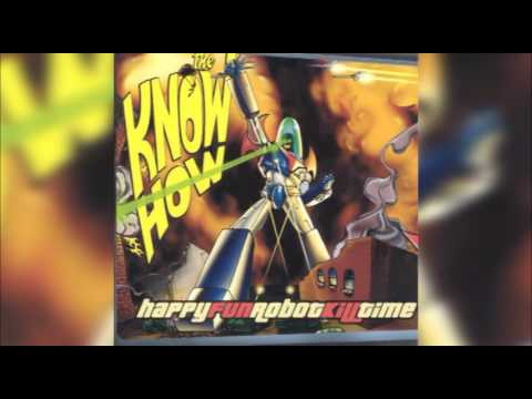 The Know How - happyfunrobotkilltime (2002) FULL ALBUM