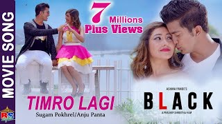 TIMRO LAGI ||  BLACK || New Nepali Movie Song 2018 | Aakash Shrestha, Aanchal Sharma