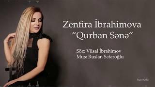 Zenfira İbrahimova - Qurban Sənə  (Yeni 2019)